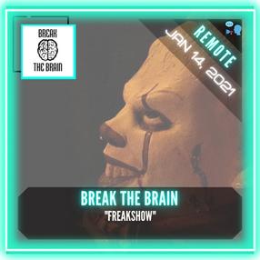 """REMOTE:  BREAK the BRAIN - """"Freakshow"""""""