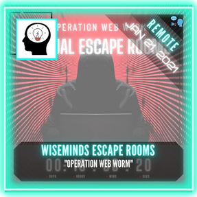 "REMOTE:  Wiseminds Escape Rooms - ""Operation Web Worm"""