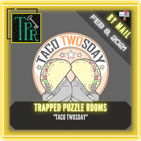 "Trapped Puzzle Rooms - ""Taco Twosday"""