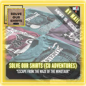 """Solve Our Shirts (By CU Adventures in Time & Space) - """"Escape from the Maze of the Minotaur"""""""
