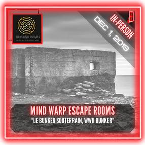 """Mind Warp Escape Rooms - """"Le Bunker Souterrain, WWII Bunker"""""""