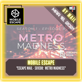 "Mobile Escape - ""Escape Mail - S01E08:  Metro Madness"""