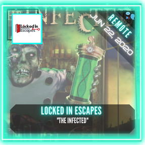 """REMOTE:  Locked In Escapes - """"The Infected"""""""