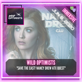 Wild Optimists - Save The Cast! Nancy Drew ATX Quest
