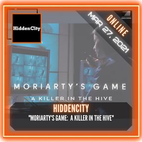 "HiddenCity - ""Moriarty's Game:  A Killer In The Hive"""