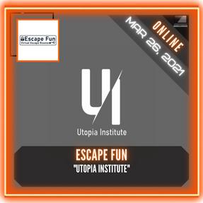 """Escape Fun - """"Utopia Institute"""""""