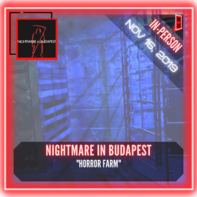 "Nightmare In Budapest - ""Horror Farm"""