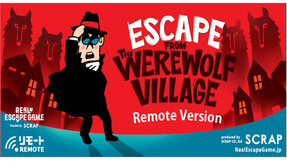"""REMOTE:  Real Escape Game by SCRAP - """"Escape From The Werewolf Village"""""""