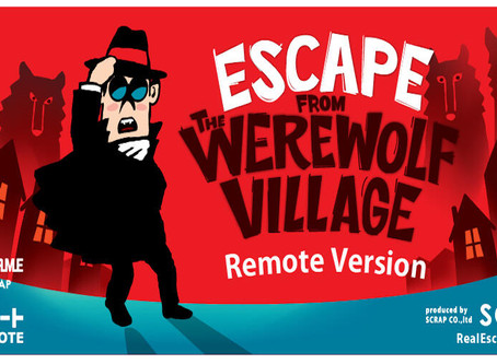 """🎮.    REMOTE:  Real Escape Game by SCRAP - """"Escape From The Werewolf Village"""""""