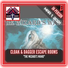 "Cloak & Dagger Escape Rooms - ""The Wizard's Wand"""