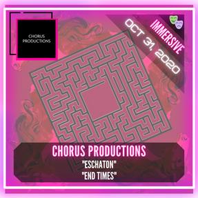 """Chorus Productions - """"Eschaton"""" & """"END TIMES"""""""