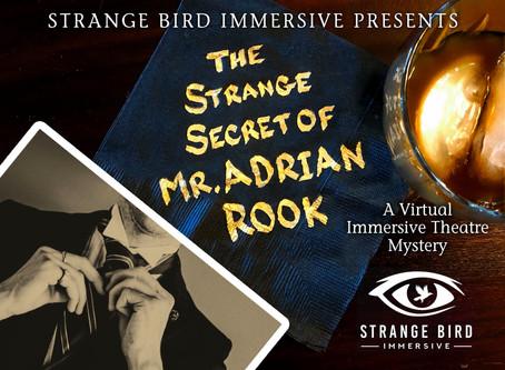 """🎭.    Strange Bird Immersive - """"The Strange Secret of Mr. Adrian Rook"""""""