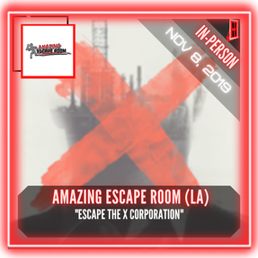 "Amazing Escape Room (LA) - ""Escape the X Corporation"""