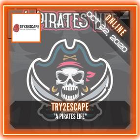 "Try2Escape - ""A Pirates Life"""