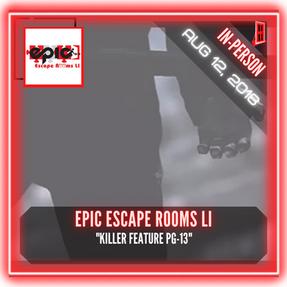 "Epic Escape Room LI - ""Killer Feature PG-13"""