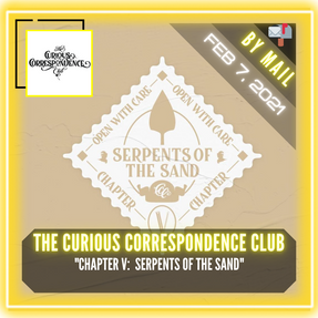 "The Curious Correspondence Club - ""Chapter V:  Serpents of the Sand"""
