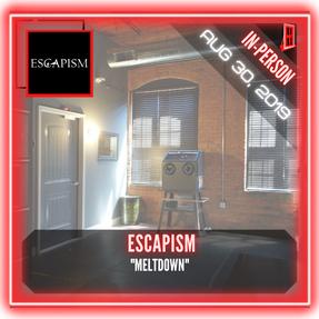 """Escapism - """"Meltdown"""""""