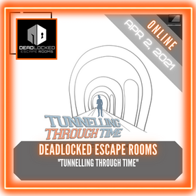 "Deadlocked Escape Room - ""Tunnelling Through Time"""