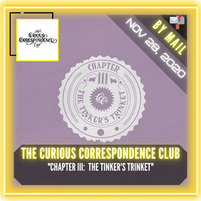 """The Curious Correspondence Club - """"Chapter III:  The Tinker's Trinket"""""""