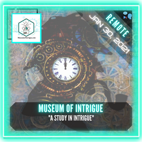 "REMOTE:  Museum Of Intrigue - ""A Study In Intrigue"""