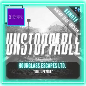 "REMOTE:  Hourglass Escapes Ltd. - ""Unstoppable"""