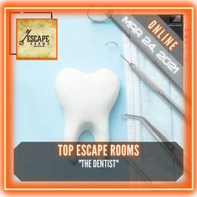"Top Escape Rooms - ""The Dentist"""