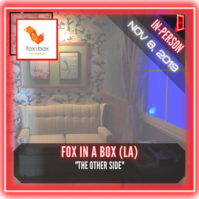 "Fox in a Box LA - ""The Other Side"""