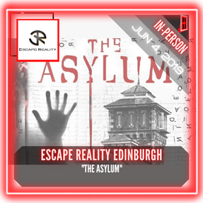 "Escape Reality Edinburgh - ""The Asylum"""