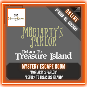 "Mystery Escape Room - ""Moriarty's Parlor"" and ""Return to Treasure Island"""