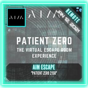 """REMOTE:  AIM Escape - """"Patient Zero 2150"""""""