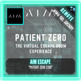 "REMOTE:  AIM Escape - ""Patient Zero 2150"""