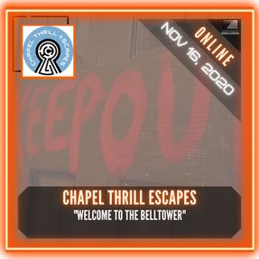 "Chapel Thrill Escapes - ""Welcome to The Belltower"""