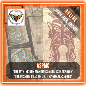"""ASPMC - """"The Mysterious Moodus Markings"""", """"The Missing Files Dr. T Mandrakeseeker"""""""
