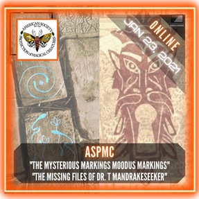 "ASPMC - ""The Mysterious Moodus Markings"", ""The Missing Files Dr. T Mandrakeseeker"""