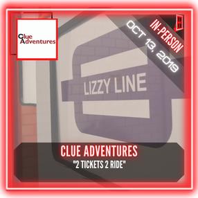 "Clue Adventures - ""2 Tickets 2 Ride"""