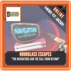 "Hourglass Escapes - ""The Navigators and the Call from Beyond"""
