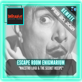 "REMOTE:  Escape Room Enigmarium - ""Maestro Luigi & The Secret Recipe"""