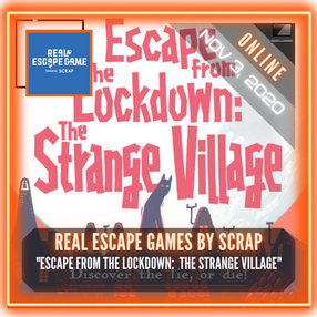 "Real Escape Game by SCRAP - ""Escape from the Lockdown: The Strange Village"""