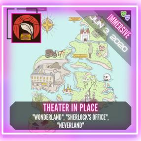"Theater In Place - ""Wonderland"", ""Sherlock's Office"", ""Neverland"""