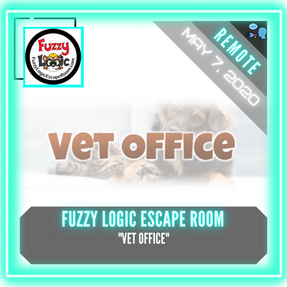 "REMOTE:  Fuzzy Logic Escape Room - ""Vet Office"""