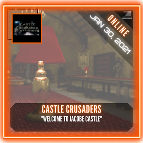 """Castle Crusaders - """"Welcome to Jacobe Castle"""""""
