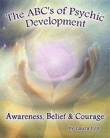 The ABC's of Psychic Development by Ohio psychic Angel Reader Laura Lyn