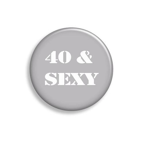 40 & sexy