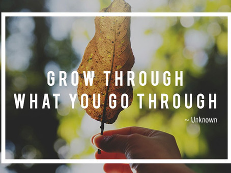 Going through to grow through