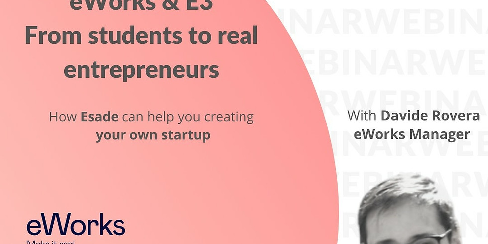 eWorks & E3 : From students to real entrepreneurs