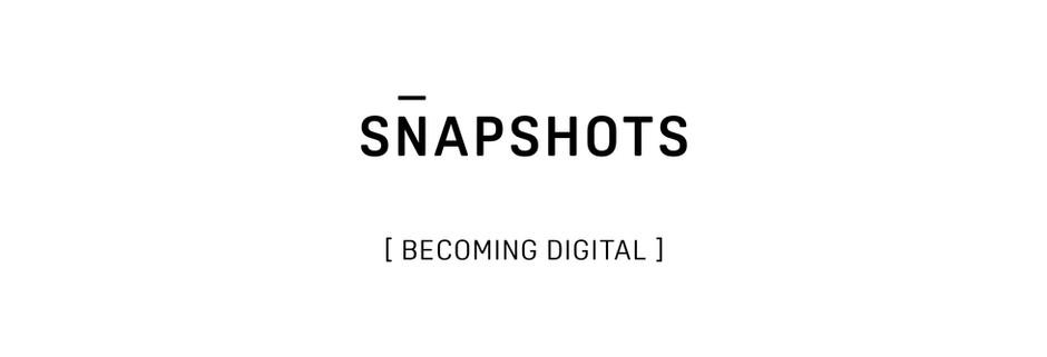 Snapshots: Becoming Digital