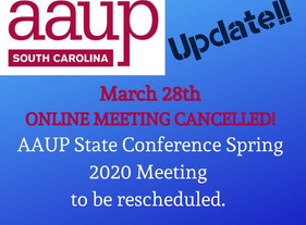 March 2020 AAUP-SC Virtual State Meeting Cancelled (to be rescheduled)