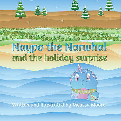 Naypo the Narwhal and the holiday surprise