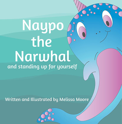 Naypo the Narwhal and standing up for yourself