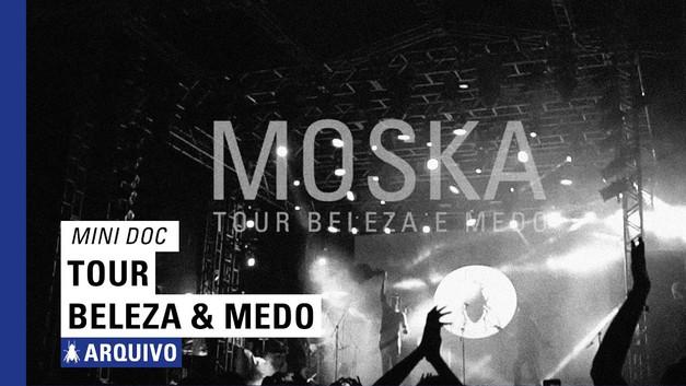 PAULINHO MOSKA // tour Beleza & Medo